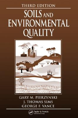 Soils And Environmental Quality By Pierzynski, Gary M./ Sims, J. T./ Vance, George F.