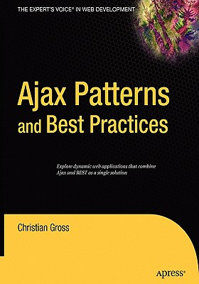 Ajax Patterns And Best Practices By Gross, Christian